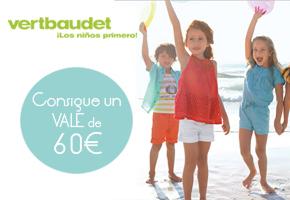 ¡LLÉVATE 60€ PARA COMPRAS EN VERTBAUDET!