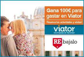 GANA UN BONO DE 100€ EN VIATOR CON REBÁJALO